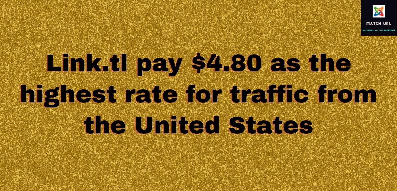 Link.tl pay $4.80 as the highest rate for traffic from the United States