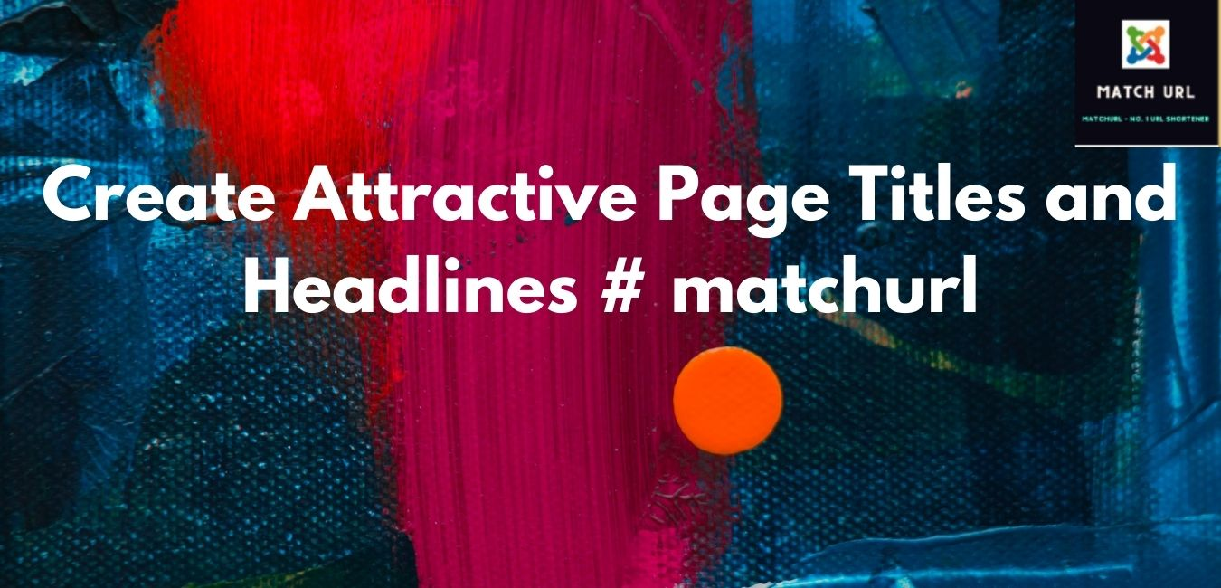 Create Attractive Page Titles and Headlines # matchurl