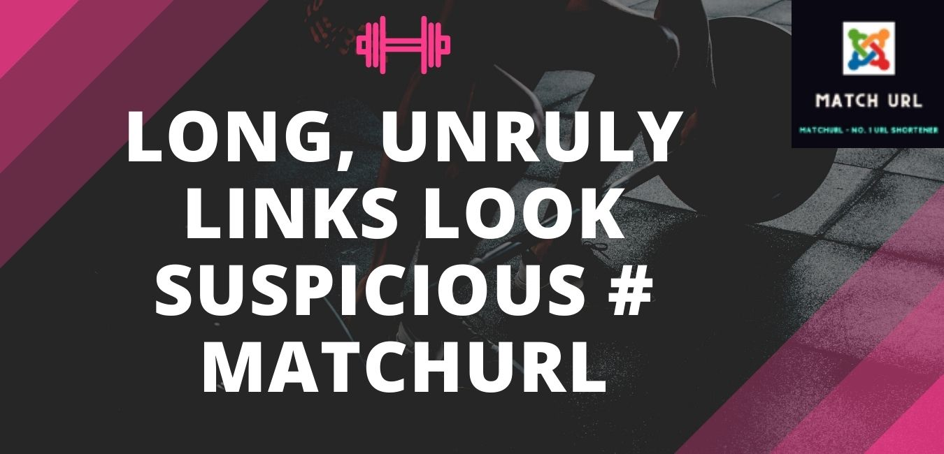 Long, unruly links look suspicious # matchurl