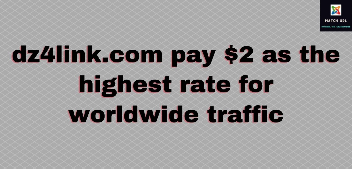 dz4link.com pay $2 as the highest rate for worldwide traffic