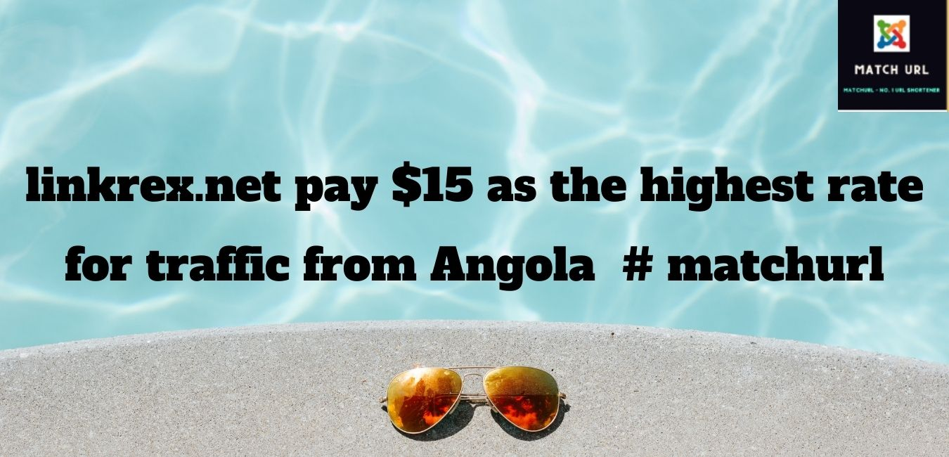 linkrex.net pay $15 as the highest rate for traffic from Angola  # matchurl